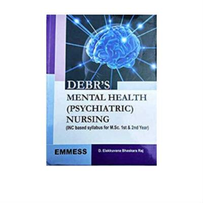 DEBR's Mental Health (Psychiatric) Nursing by Elakkuvana Bhaskara Raj