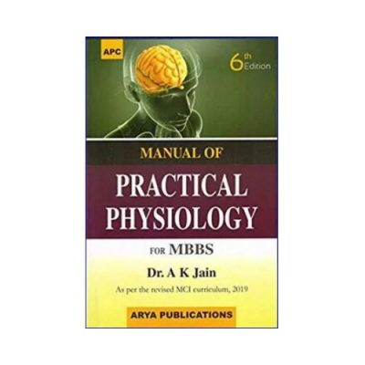 Manual Of Practical Physiology For MBBS 6th edition by A k Jain