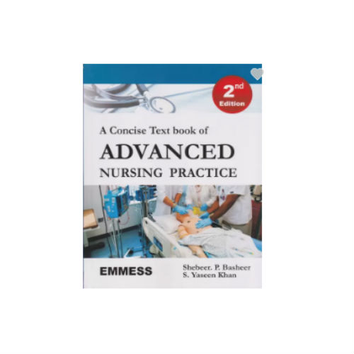 A Concise Text Book Of Advanced Nursing Practice by SHEBEER. P.BASHEER & S.YASEEN KHAN