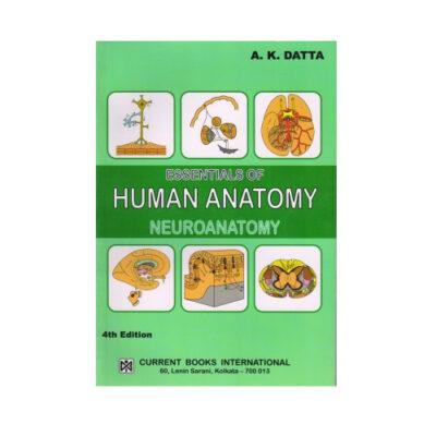 Essentials Of Human Anatomy 4th Edition by Ak Datta