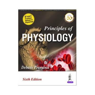 Principles Of Physiology 6th edition by Debasis Pramanik