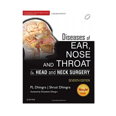 Diseases Of Ear, Nose And Throat & Head And Neck Surgery 7thEdition by Dhingra