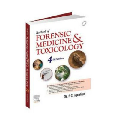 Textbook Of Forensic Medicine And Toxicology 4th edition by P.C. Ignatius