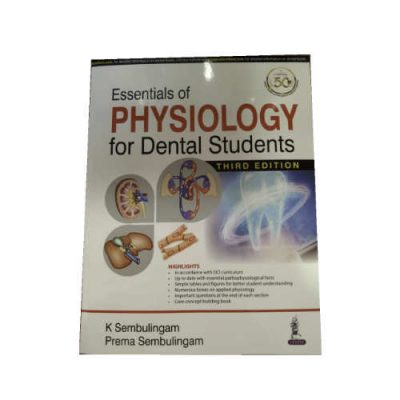 Essentials Of Physiology For Dental Students By Sembulingam 3rd Edition