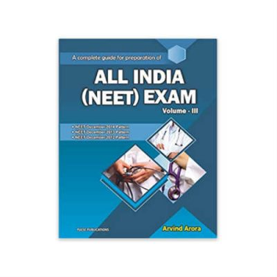 A Complete Guide For Preparation Of ALL INDIA (NEET ) Exam Vol 3 by Arvind Arora