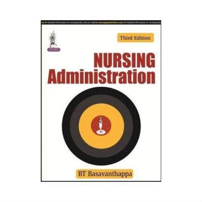 Nursing Administration 3rd edition by BT Basavanthappa