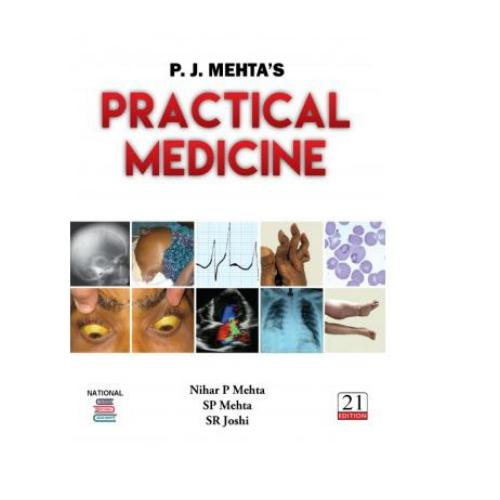 P J Mehta's Practical Medicine 21st edition by Nihar P Mehta