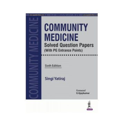 Community Medicine Solved Question Papers 6th edition by Singi Yatiraj