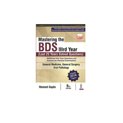 Mastering The Bds Iiird Year (Last 25 Years Solved Questions), 6th edition by Hemant Gupta