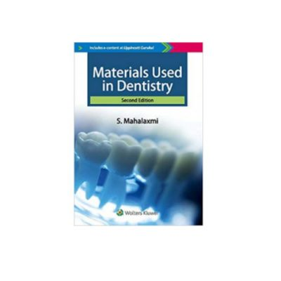 Materials used in Dentistry 2nd edition by S. Mahalaxmi