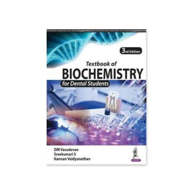 Textbook of Biochemistry for Dental Students 3rd edition by DM Vasudevan