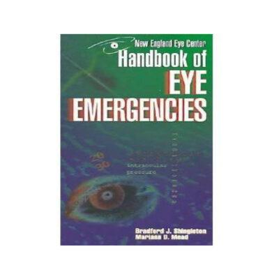 Handbook Of Eye Emergencies by Bradford Shingleton and Mariana Mead