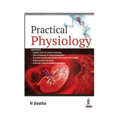 Practical Physiology 1st edition by N Geetha