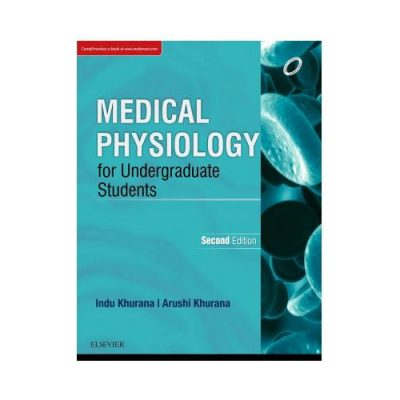 Medical Physiology For Undergraduate Students 2nd edition by Indu Khurana