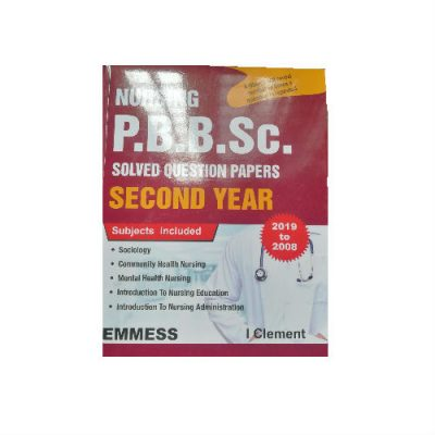 Nursing P.B.B.Sc. Solved Question Papers 2nd Year ( 2019 to 2008) By I Clement