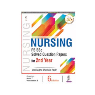 Nursing PB BSc Solved Question Papers for 2nd Year By Elakkuvana Bhaskara Raj (2021)