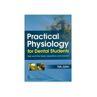 Practical Physiology for dental students by NA John