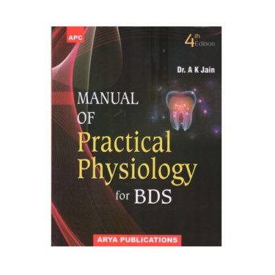 Manual Of Practical Physiology For BDS 4th edition by A K Jain