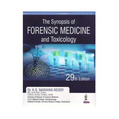 Synopsis Of Forensic Medicine And Toxicology 29th edition by Narayan Reddy