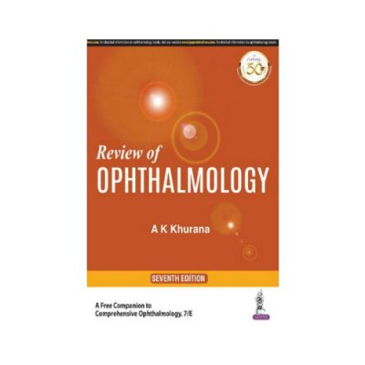 Review Of Ophthalmology 7th edition by AK Khurana