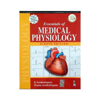 Essentials Of Medical Physiology 8th edition by K Sembulingam