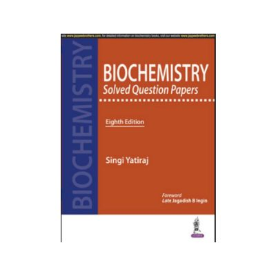 Biochemistry solved Question Papers by 8th edition by Singi Yatiraj