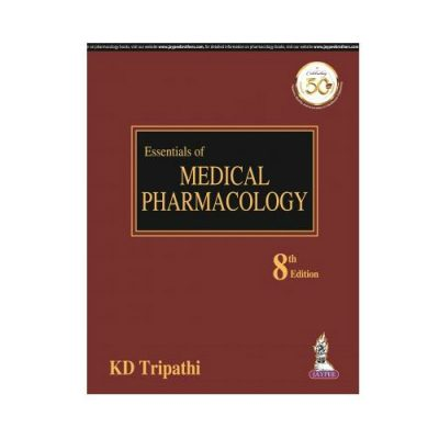 Essentials Of Medical Pharmacology 8th edition by KD Tripathi