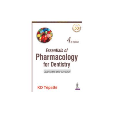 Essentials Of Pharmacology For Dentistry By KD Tripathi 4th edition 2021