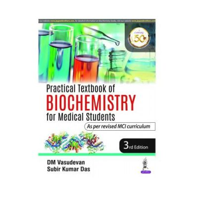 Practical Textbook Of Biochemistry For Medical Students 3rd edition by DM Vasudevan