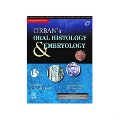 Orban's Oral Histology And Embryology 15th edition by G S Kumar