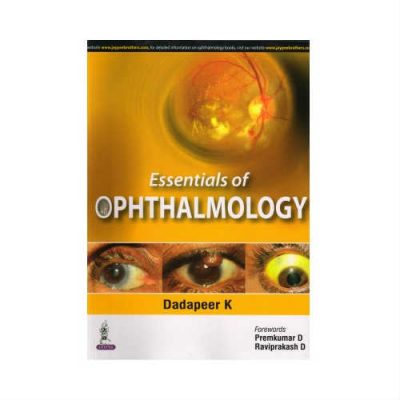 Essentials Of Ophthalmology 1st edition by Dadapeer K
