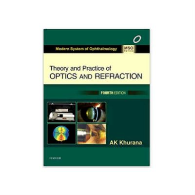 Theory and Practice of Optics & Refraction 4th edition by A. K. Khurana