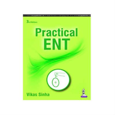Practical ENT 3rd edition by Vikas Sinha