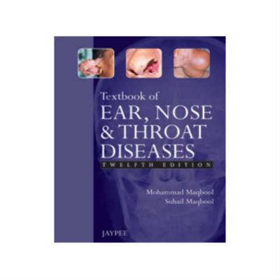 Textbook Of Ear, Nose And Throat Diseases 12th edition by Maqbool