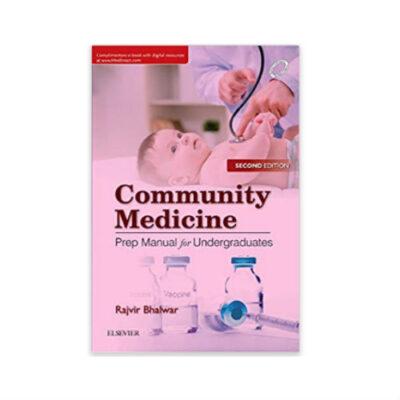 Community Medicine Prep Manual For Undergraduates 2nd edition by Rajvir Bhalwar