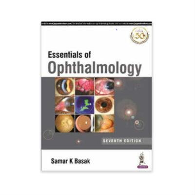 Essentials Of Ophthalmology 7th edition by Samar K Basak