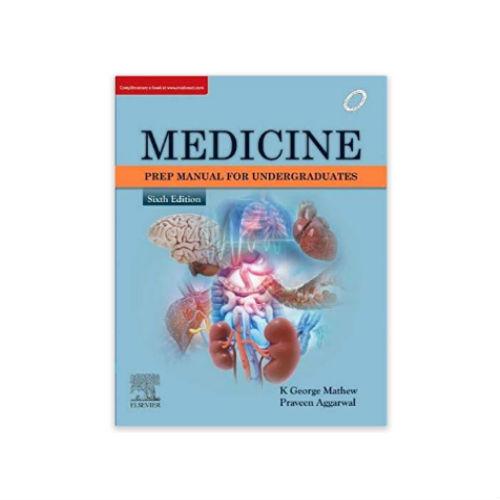 Medicine: Prep Manual for Undergraduates 6th edition by George Mathew & Aggarwal Praveen