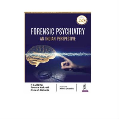 Forensic Psychiatry An Indian Perspective 1st Edition by R C Jiloha