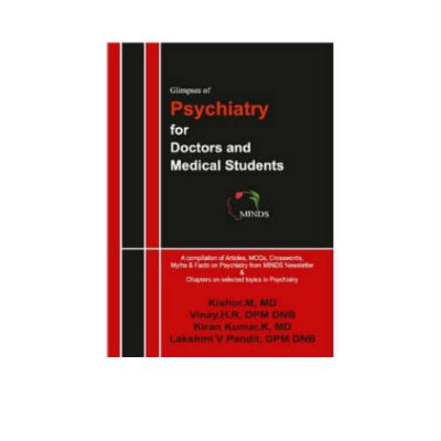 Glimpses Of Psychiatry For Doctors And Medical Students 1st Edition Kishor M