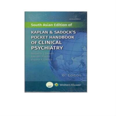 Kaplan & Sadock's Pocket Handbook Of Clinical Psychiatry 6th Edition by Samoon Ahmad