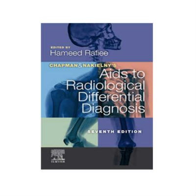 Chapman & Nakielny's Aids to Radiological Differential Diagnosis 7th Edition by Hameed Rafiee