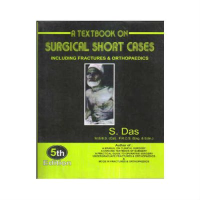 A Textbook Of Surgical Short Cases 5th Edition by S Das