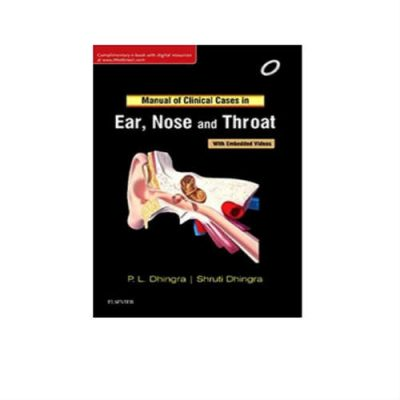 Manual Of Clinical Cases In Ear, Nose And Throat 1st Edition by P L Dhingra