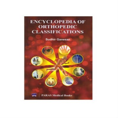 Encyclopedia Of Orthopedic Classifications 1st edition