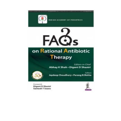 FAQs On Rational Antibiotic Therapy 1st Edition by Abhay K Shah