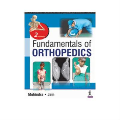 Fundamentals Of Orthopedics 2nd Edition by Mukul Mohindra