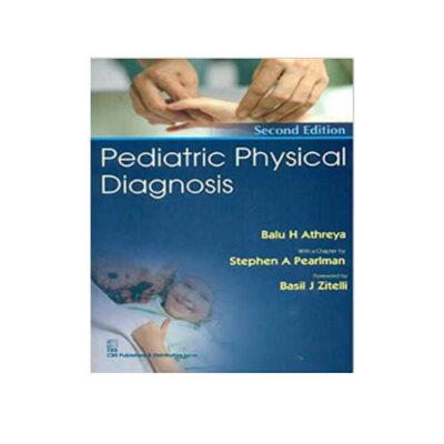 PEDIATRIC PHYSICAL DIAGNOSIS 2nd Edition by Athreya