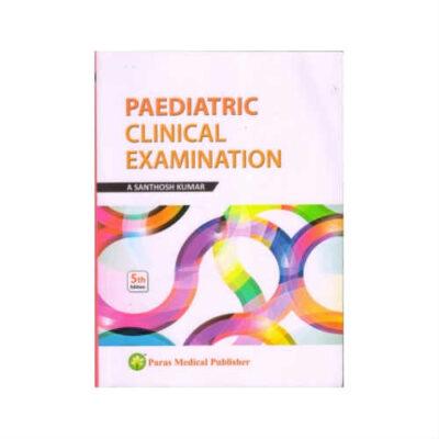 Pediatric Clinical Examination 5th edition by A. Santhosh Kumar