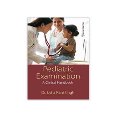 Pediatric Examination: A Clinical Handbook 1st edition by Dr. Usha Rani Singh