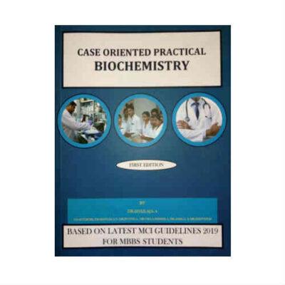 Case oriented practical Biochemistry by Shailaja.A